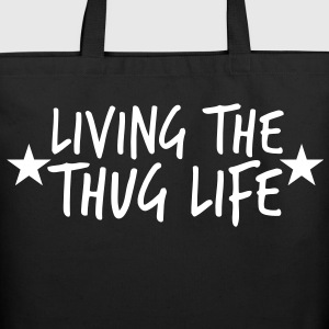 LIVING THE THUG LIFE with stars Bags & backpacks - Eco-Friendly Cotton Tote