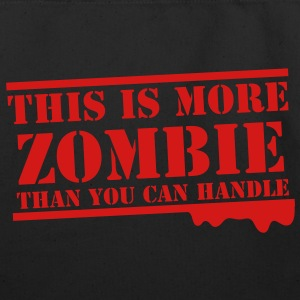 THIS is more ZOMBIE than you can handle Halloween Bags & backpacks - Eco-Friendly Cotton Tote