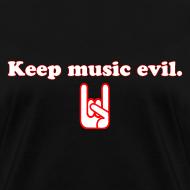 Design ~ Keep Music Evil Women's T-Shirt