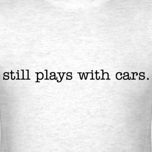 Still plays with cars  t-shirt - Men's T-Shirt