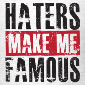 Design ~ Haters Make Me Famous