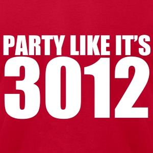 New Year 2013 3012 Party Like its 3012 T-Shirts - Men's T-Shirt by American Apparel