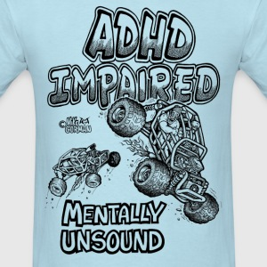 ADHD Impaired Rock Crawlers Mentally Unstable - Men's T-Shirt