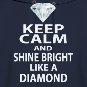keep calm and shine bright like a diamond Hoodies - Men's Hoodie