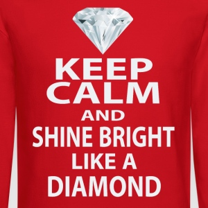 keep calm and shine bright like a diamond Long Sle - Crewneck Sweatshirt