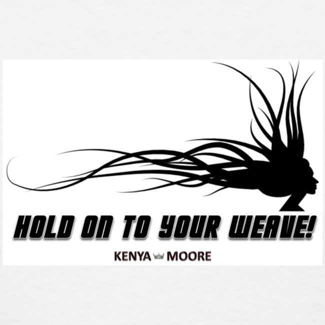 HOLD ON TO YOUR WEAVE