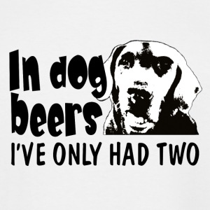 In dog beers Iv'e only had two T-Shirts - Men's Tall T-Shirt