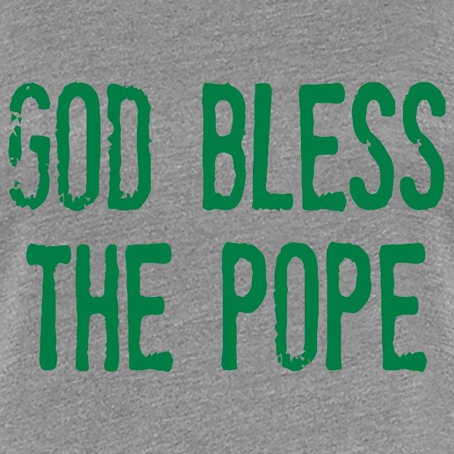 GOD BLESS THE POPE