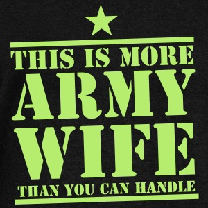 This is more ARMY WIFE than you can handle! Long Sleeve Shirts - Women's Wideneck Sweatshirt