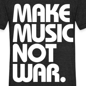 Make Music Not War (White) T-Shirts - Unisex Tri-Blend T-Shirt by American Apparel