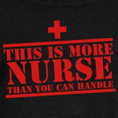 This is more NURSE than you can handle! cross Long Sleeve Shirts