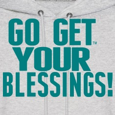 GO GET YOUR BLESSINGS! Hoodies