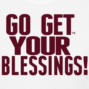 GO GET YOUR BLESSINGS! Women's T-Shirts - Women's T-Shirt