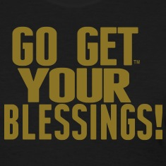 GO GET YOUR BLESSINGS! Women's T-Shirts