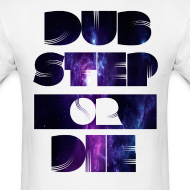 Design ~ Dubstep or Die
