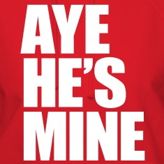 Aye He's Mine Hoodies - stayflyclothing.com
