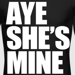 Aye She's Mine Long Sleeve Shirts - Men's Long Sleeve T-Shirt by Next Level