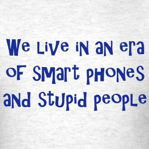 Smart phones/stupid people men's tee - Men's T-Shirt