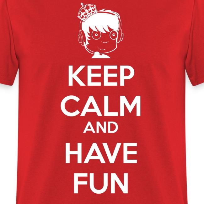 Keep Calm and HAVE FUN!