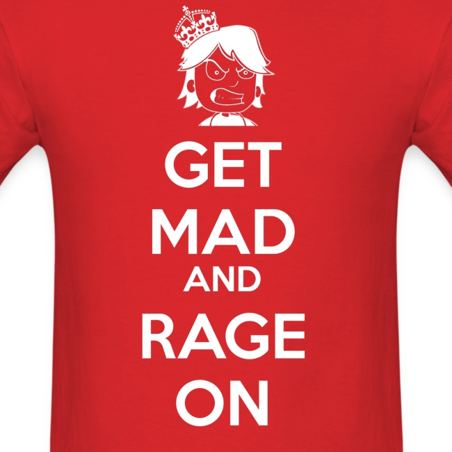 Get Mad and RAGE ON!