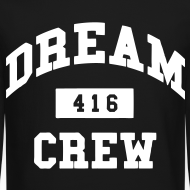 Design ~ Dream Crew 416 Long Sleeve Shirts