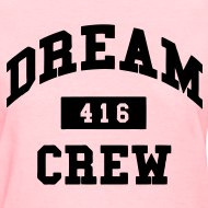 Design ~ Dream Crew 416 Women's T-Shirts
