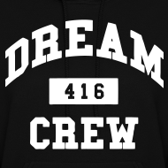 Design ~ Dream Crew 416 Hoodies