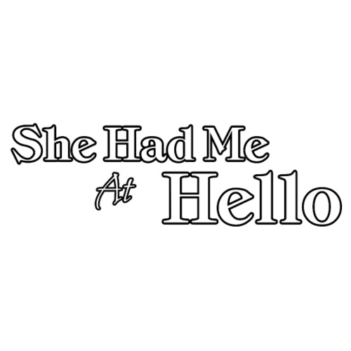 She Had Me At Hello 4000x1400 06152018-001.png