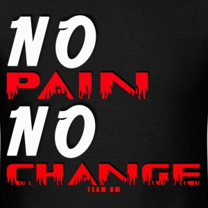 No Pain No Change  - Men's T-Shirt