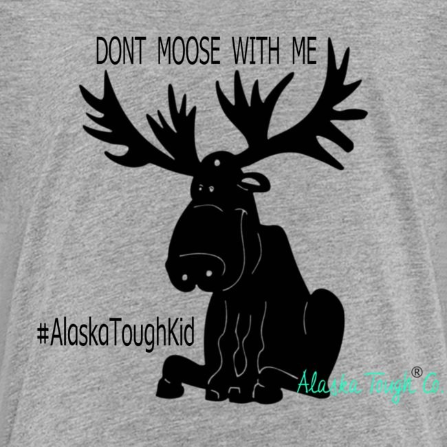 """Cute """"Dont Moose With Me"""" Shirt for Toddler"""