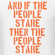 Design ~ And If The People Stare The People Stare