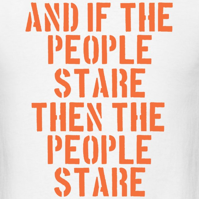 And If The People Stare The People Stare