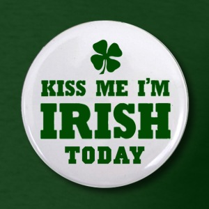 Kiss Me I'm Irish Today Button T-Shirts - Men's T-Shirt