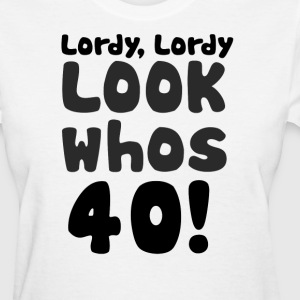 40th Bday HUMOR - Women's T-Shirt