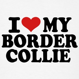 I love My Border Collie T-Shirts - Men's T-Shirt