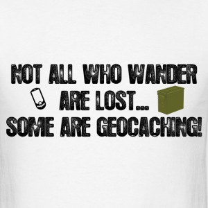 Some are geocaching... - Men's T-Shirt