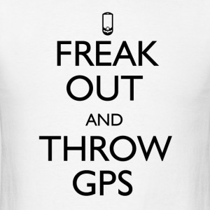 Freak Out and Throw GPS - Men's T-Shirt