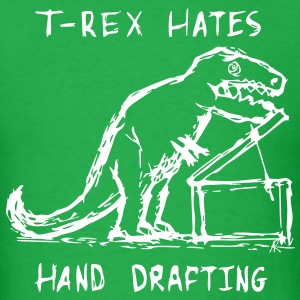 Architecture T-Rex Hates Hand Drafting T-Shirts - Men's T-Shirt
