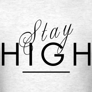 Stay High - Men's T-Shirt
