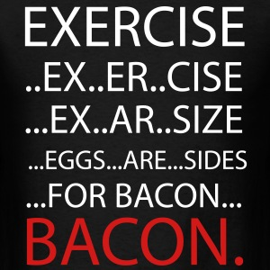 Exercise or Bacon T-Shirts - Men's T-Shirt