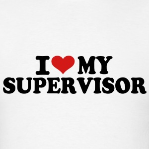 I love my Supervisor T-Shirts - Men's T-Shirt