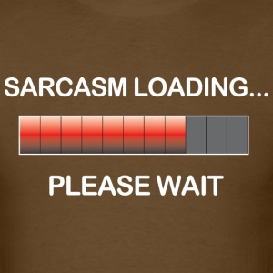 sarcasm_loading - Men's T-Shirt