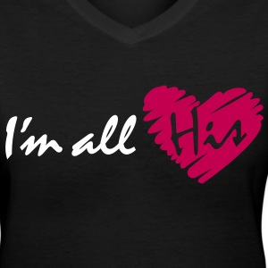 I'm all His - Women's V-Neck T-Shirt