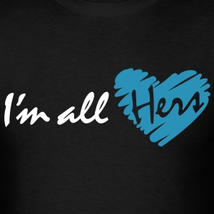 I'm all Hers - Men's T-Shirt