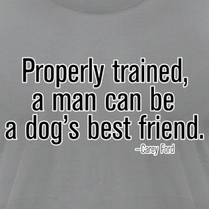 Dog's Best Friend  - Men's T-Shirt by American Apparel