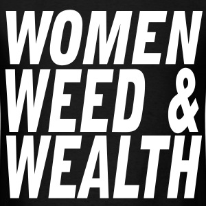 Women, Weed & Wealth - Men's T-Shirt