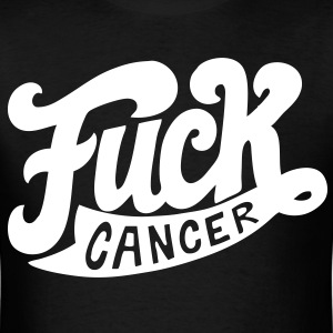 Fuck Cancer - Men's T-Shirt