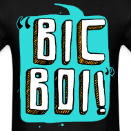Design ~ Bic Boi Shirt