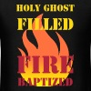Holy Ghost filled fire baptized - Men's T-Shirt