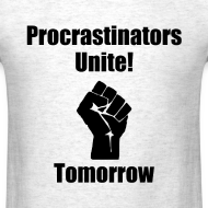Design ~ Procrastinators Unite! Tomorrow